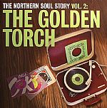 The Northern Soul Story Vol 2: The Golden Torch