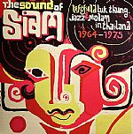 The Sound Of Siam: Leftfield Luk Thung Jazz & Molam In Thailand 1965-75