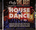 Only The Best: House & Dance Vol 2