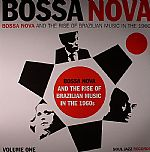 Bossa Nova & The Rise Of Brazilian Music In The 1960s Vol 1