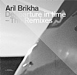Aril BRIKHA - Deeparture In Time (The Remixes)