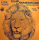 Lion Head: Dub Massacre Part Five