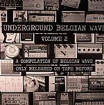 Underground Belgian Wave Volume 2