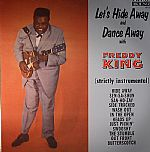 Let's Hide Away & Dance Away With Freddy King (strictly instrumental)