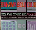 Bossa Nova Just Smells Funky (Remixed)