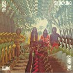 VARIOUS - Those Shocking Shaking Days: Indonesian Hard Psychedelic Progressive Rock & Funk 1970-1978