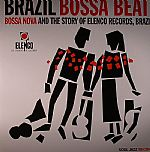 Brazil Bossa Beat! Bossa Nova & The Story Of Elenco Records Brazil