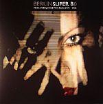 Berlin Super 80: Music Underground West Berlin 1978-1984