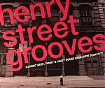 Henry Street Grooves: Classic Deep Funky & Jazzy House From New York