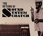 The Return Of Sound System Scratch: More Dub Plate Mixes & Rarities 1973 To 1979