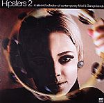 Hipsters 2: A Second Collection Of Contemporary Mod & Garage Bands