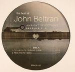 The Best Of John Beltran: Ambient Selections 1995-2011