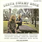 Delta Swamp Rock: Sounds From The South At The Crossroads Of Rock Country & Soul Vol 2