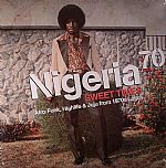 Nigeria 70: Sweet Times Afro Funk Highlife & Juju From 1970s Lagos