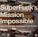 Super Funk's Mission Impossible: Hard To Find & Unreleased Funk Masters