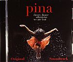 Pina: Dance Dance Otherwise We Are Lost (Soundtrack)
