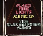 Flash Your Lights: The Music Of The Electrifying Mojo