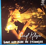 Carol KLEYN - Love Has Made Me Stronger