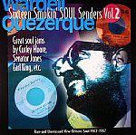 Sixteen Smokin Soul Senders Vol 2: Rare & Unreissued New Orleans Soul 1963-1967