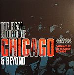 The Real Sound Of Chicago & Beyond: Underground Disco & Boogie