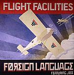 FLIGHT FACALITIES feat JESS - Foreign Languages (remixes)