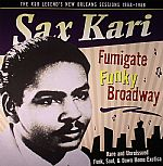Fumigate Funky Broadway: Rare & Unreleased Funk Soul & Down Home Exotica: The R&B Legend's New Orleans Sessions 1963-1968