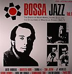 Bossa Jazz Vol 1: The Birth Of Hard Bossa Samba Jazz & The Evolution Of Brazilian Fusion 1962-73