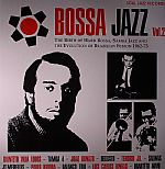 Bossa Jazz Vol 2: The Birth Of Hard Bossa Samba Jazz & The Evolution Of Brazilian Fusion 1962-73