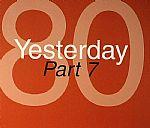80 Yesterday: Part 7