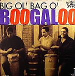 Big Ol Bag O Boogaloo Vol 1
