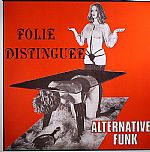 Folie Distinguee: Alternative Funk