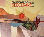 Crosstown Rebels Presents Rebel Rave 2