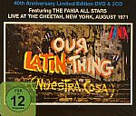 FANIA ALL STARS - Our Latin Thing (Nuestra Cosa) 40th Anniversary Edition: Live At The Cheetah New York August 1971