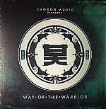 Shogun Audio Presents Way Of The Warrior EP 2