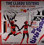 Afro Beat Soul Sisters: The Lijadu Sisters At Afrodisia Nigeria 1976-79