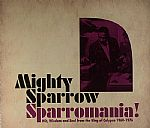 Sparromania!: Wit, Wisdom & Soul From The King Of Calypso 1960-1976