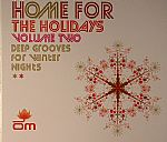 Home For The Holidays Vol 2: Deep Grooves For Winter Nights