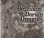Brazilian Dorian Dream (paper sleeve edition)