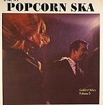 Doin' The Popcorn Ska: Golden Oldies Volume 3