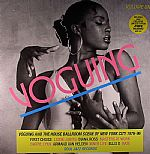 Voguing & The House Ballroom Scene Of New York City 1989-92 Volume One