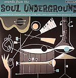 Sounds From The Soul Underground: A Fresh Mix Of Contemporary Soul Funk Jazz Latin & Afrobeat From Around The World