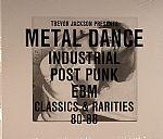 Metal Dance: Industrial Post/Punk/EBM: Classics & Rarities 80-88