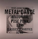 Metal Dance: Industrial/Post Punk/EBM: Classics & Rarities 80-88