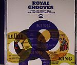 Royal Grooves: Funk & Groovy Soul From The King Records Vaults