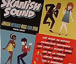 Skanish Sounds: Jamaican Influenced Music From Spain 1964-1972