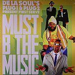 DE LA SOULS PLUG1 & PLUG2 present FIRST SERVE - Must B The Music