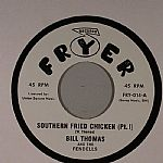 Bill THOMAS/THE FENDELLS - Southern Fried Chicken Part I & II