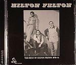 The Best Of Hilton Felton 1970-74