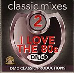 DMC Classic Mixes I Love The 80's Vol 2 (Strictly DJ Only)