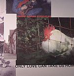 Only Love Can Take Us Home (Welcome Stranger mixes)
